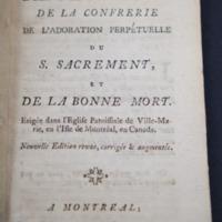 Réglement de la Confrerie de l'adoration perpétuelle du S. Sacrement, et de la bonne mort : erigée dans l'eglise paroissiale de Ville-Marie, en l'Isle de Montréal en Canada