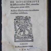 Boetij Seuerini De diuisionibus & diffinitionibus libri emendatiùs quàm antea editi. Additis scholiorum vice adnotationibus vtilissimis