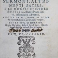 I dilettevoli sermoni, altrimenti satire, e le morali epistole, insieme con La poetica [...]