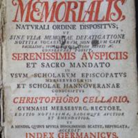 Latinitatis Probatae Et Exercitae Liber Memorialis: Naturali Ordine Dispositus; ...In Usum Scholarum Episcopatus Merseburgensis Et Scholae Hannoveranaeoetij