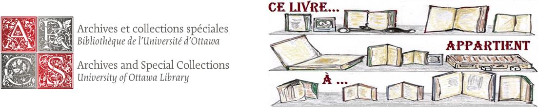 Archives and Special Collections, University of Ottawa Library /Archives et collections spéciales, Bibliothèque de l'Université d'Ottawa