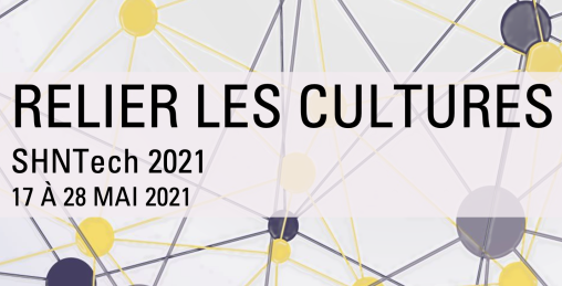 Relier les cultures SHNTech 2021 17 a 28 mai 2021
