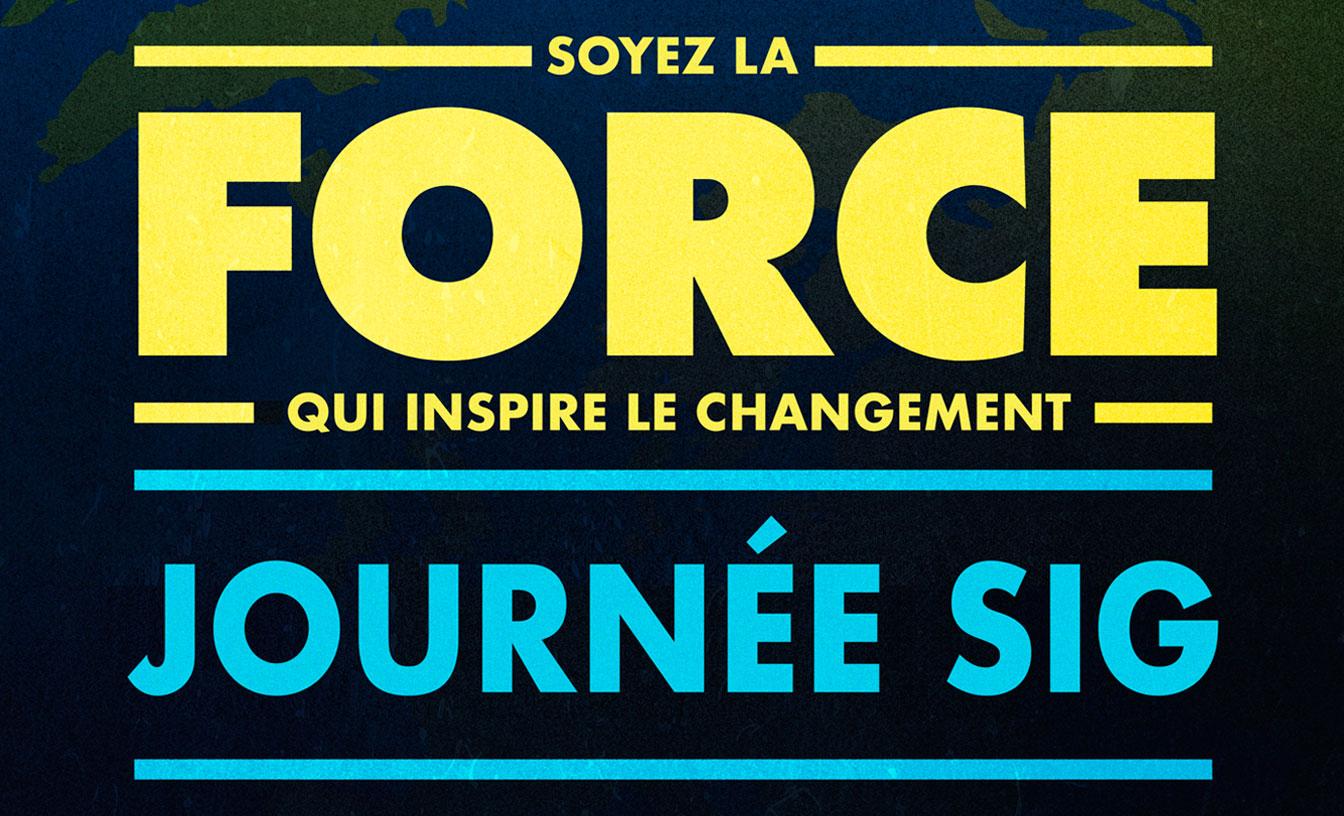 Soyez la force qui inspire le changement. Journée SIG