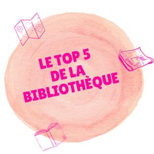 Le top 5 de la Bibliothèque